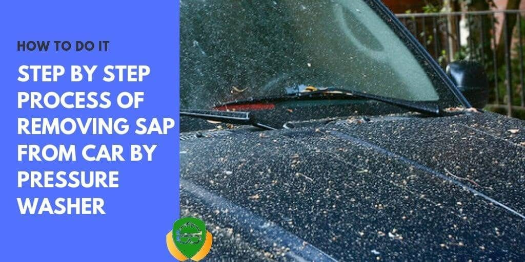 How To Remove Tree Sap From Car Using Pressure Washer 100