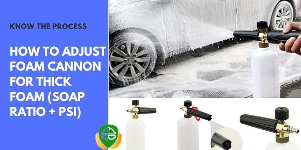 how to adjust foam cannon soap ratio
